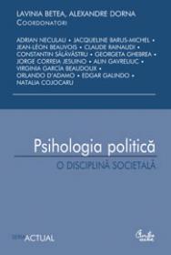 Psihologia politica - o disciplina societala - Lavinia Betea, Alexandre Dorna