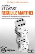 Regulile Marthei - 10 reguli esentiale pentru atingerea succesului atunci cand incepeti, construiti sau administrati o afacere - Martha Stewart