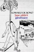 Sase palarii ganditoare - Editia a III-a - Edward de Bono