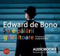 Sase palarii ganditoare (audio book) - Edward de Bono