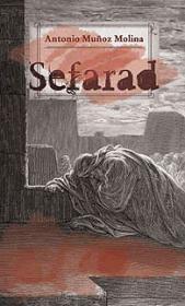 Sefarad - Antonio Munoz Molina