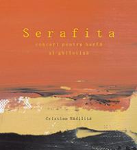 Serafita - Concert pentru harfa si ghilotina - Cristian Badilita