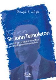 Sir John Templeton - Sprijinirea cercetarii stiintifice pentru descoperiri spirituale - Robert L. Herrmann