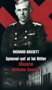 Spionul sef al lui Hitler - Misterul Wilhelm Canaris - Richard Bassett
