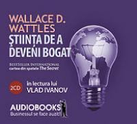 Stiinta de a deveni bogat (audio book) - Wallace D. Wattles