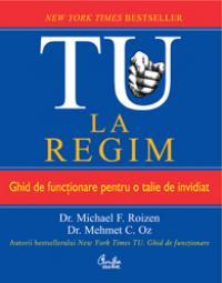 TU. La regim. Ghid de functionare pentru o talie de invidiat - Dr. Michael F. Roizen, Dr. Mehmet C. Oz