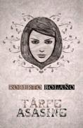 Tarfe asasine - Roberto Bolano