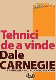 Tehnici de a vinde - Editia: a II-a - Dale Carnegie Associates, Inc., J. Oliver Crom & Michael Crom