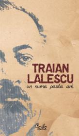 Traian Lalescu - un nume peste ani - - * * *