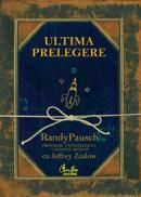 Ultima prelegere - Randy Pausch impreuna cu Jeffrey Zaslow