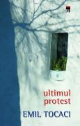 Ultimul protest - Emil Tocaci