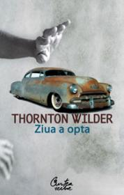 Ziua a opta - Thornton Wilder
