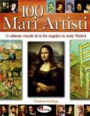 100 Mari Artisti. O calatorie vizuala de la Fra Angelico la Andy Warhol - Charlotte Gerlings