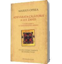 Adevarata calatorie a lui Zahei - Marius Oprea