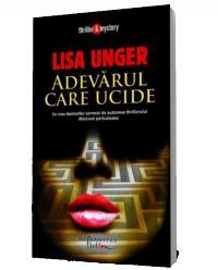 Adevarul care ucide - Lisa Unger