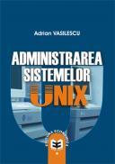 Administrarea sistemelor UNIX - Adrian Vasilescu