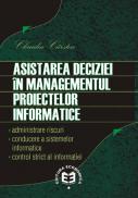 Asistarea deciziei in managementul proiectelor informatice - Claudia Carstea