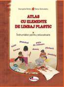 Atlas cu elemente de limbaj plastic - Georgeta Botez , Dana Solovastru