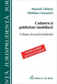Cadastru si publicitate imobiliara. Culegere de practica judiciara - Constantin Madalina , Tabaras Manuela