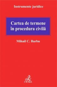 Cartea de termene in procedura civila - Barbu C. Mihail