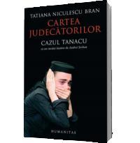 Cartea judecatorilor. Cazul Tanacu - Niculescu Bran, Tatiana