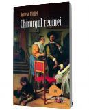 Chirurgul reginei - Agneta Pleijel