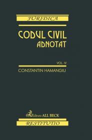 Codul civil adnotat. Volumul IV - Hamangiu Constantin , Georgean Nicolae