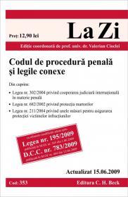 Codul de procedura penala si legile conexe (actualizat la 15.06.2009). Cod 353 - Editie coordonata de prof. univ. dr. Valerian Cioclei