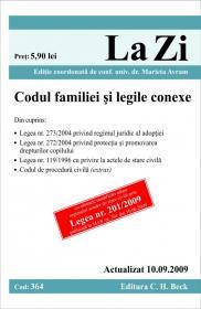 Codul familiei si legile conexe (actualizat la 10.09.2009). Cod 364 - Editie ingrijita de conf. univ. dr. Marieta Avram