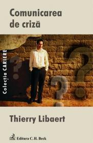 Comunicarea de criza - Libaert Thierry