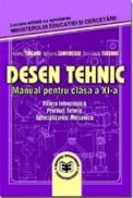 Desen tehnic CL. XI - A. Turcanu , N. Zamfirescu