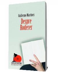 Despre Roderer - Guillermo Martinez