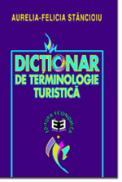 Dictionar de terminologie turistica - Aurelia Felicia Stancioiu