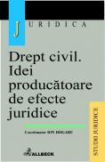 Drept civil. Idei producatoare de efecte juridice - Dogaru Ion