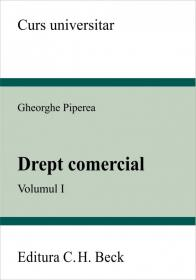 Drept comercial. Volumul I - Piperea Gheorghe