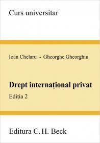 Drept international privat. Editia 2 - Chelaru Ioan , Gheorghe Gheorghiu
