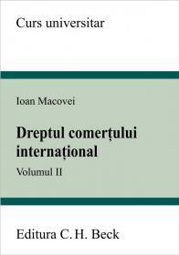 Dreptul comertului international. Volumul II - Macovei Ioan
