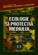 Ecologie si protectia mediului. Manual pentru clasa a XI-a - Nicolae Galdean , Gabriela Staicu