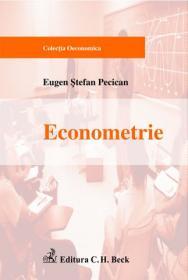 Econometrie. Editia 2, revizuita si adaugita - Pecican Eugen Stefan