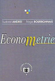 Econometrie - Tudorel Andrei , Regis Bourbonais