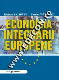 Economia integrarii europene - Richard Baldwin , Charles Wyplosz