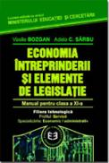 Economia intreprinderii si elemente de legislatie CL. XI - V. Bozgan , A. Sarbu