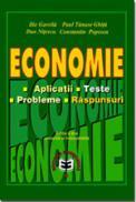 Economie - Aplicatii, teste, probleme, raspunsuri Ed.V - Ilie Gavrila , Paul Tanase Ghita , Dan Nitescu , Constantin Popescu