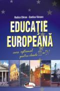 Educatie Europeana. Curs optional pentru clasele 3-4 - Rodica Chiran , Costica Varzaru