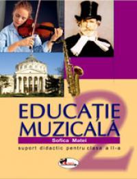 Educatie muzicala. Suport didactic pentru clasa a II-a - Sofica Matei