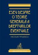 Eseu despre o teorie generala a drepturilor eventuale - Titulescu Nicolae
