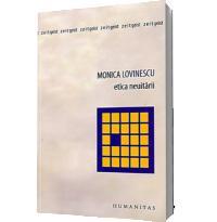 Etica neuitarii - Monica Lovinescu