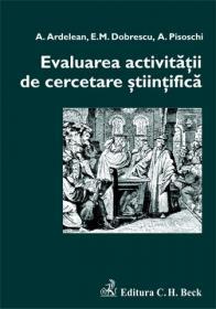 Evaluarea activitatii de cercetare stiintifica - Pisoschi Aurel , Ardelean Aurel , Dobrescu Emilian
