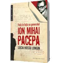Fata in fata cu generalul Ion Mihai Pacepa - Lucia Hossu Longin