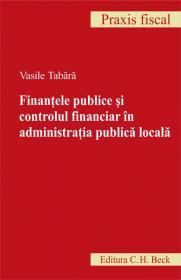 Finantele publice si controlul financiar in administratia publica locala - Tabara Vasile